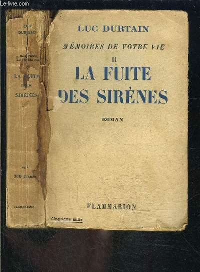 LA FUITE DES SIRENES- MEMOIRES DE VOTRE VIE II