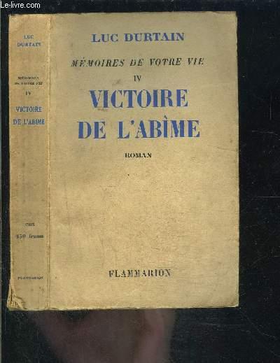 VICTOIRE DE L ABIME- MEMOIRES DE VOTRE VIE IV- ENVOI DE L AUTEUR A JACQUES VIDAL-LABLACHE