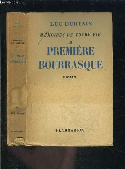 PREMIERE BOURRASQUE- MEMOIRES DE VOTRE VIE III