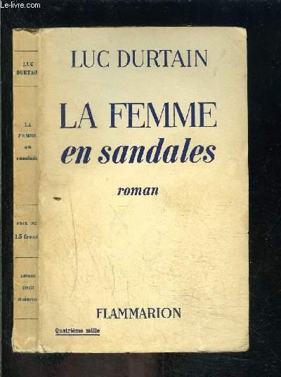 LA FEMME EN SANDALES- ENVOI DE L AUTEUR A MADAME SAVELLI