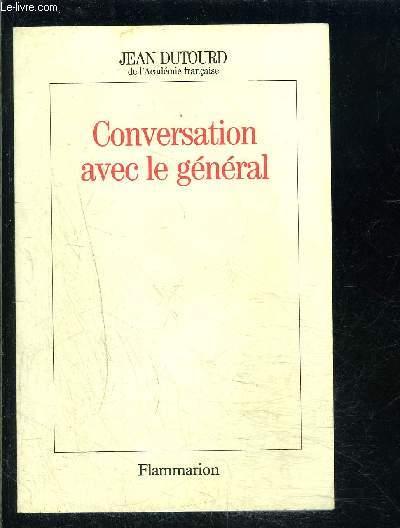 CONVERSATION AVEC LE GENERAL
