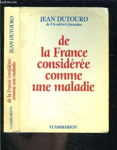 DE LA FRANCE CONSIDEREE COMME UNE MALADIE