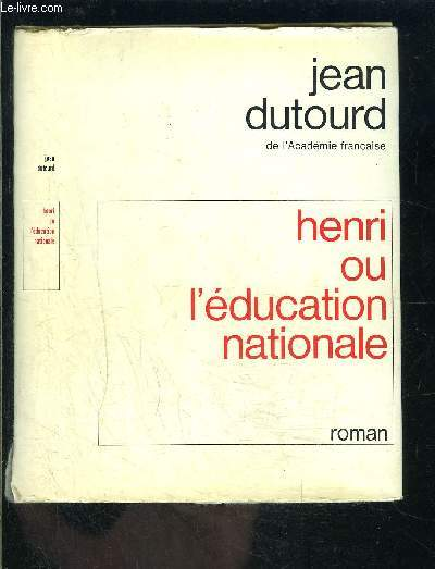HENRI OU L EDUCATION NATIONALE