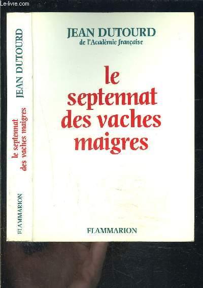 LE SEPTENNAT DES VACHES MAIGRES