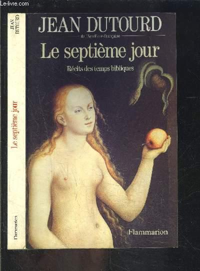 LE SEPTIEME JOUR- RECITS DES TEMPS BIBLIQUES