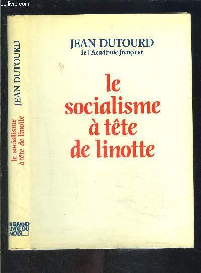 LE SOCIALISME A TETE DE LINOTTE