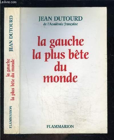 LA GAUCHE LA PLUS BETE DU MONDE