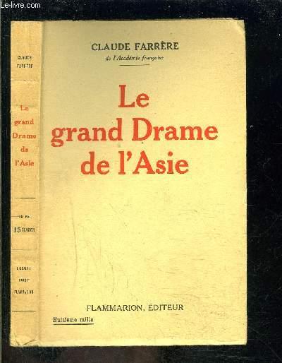 LE GRAND DRAME DE L ASIE