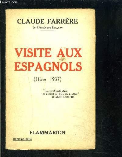VISITE AUX ESPAGNOLS- HIVER 1937