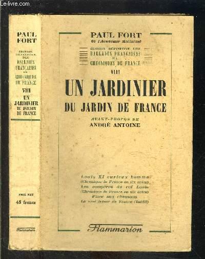 BALLADES FRANCAISES ET CHRONIQUE DE FRANCE- TOME VIII- UN JARDINIER DU JARDIN DE FRANCE