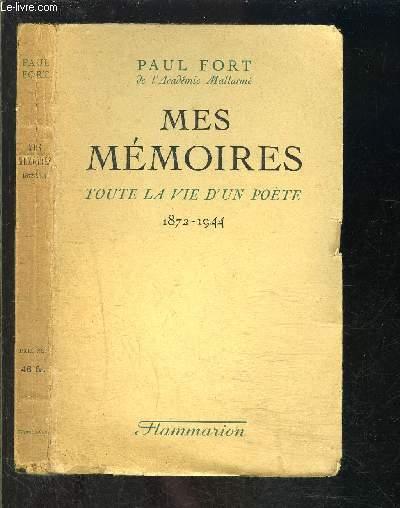 MES MEMOIRES- TOUTE LA VIE D UN POETE- 1872-1944