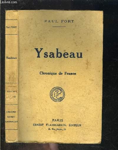 YSABEAU- CHRONIQUE DE FRANCE EN CINQ ACTES/ BALLADES FRANCAISES