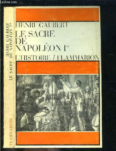 LE SACRE DE NAPOLEON Ier/ L HISTOIRE