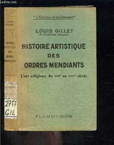 HISTOIRE ARTISTIQUE DES ORDRES MENDIANTS- L ART RELIGIEUX DU XIIIe AU XVIIe SIECLE