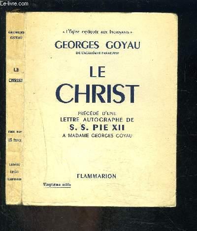 LE CHRIST- PRECEDE D UNE LETTRE AUTOGRAPHE DE S.S. PIE XII A MADAME GEORGES GOYAU