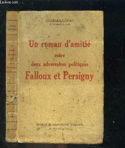 UN ROMAN D AMITIE ENTRE DEUX ADVERSAIRES POLITIQUES FALLOUX ET PERSIGNY