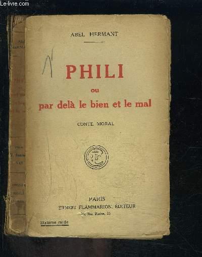 PHILI OU PAR DELA LE BIEN ET LE MAL- CONTE MORAL