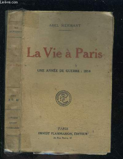 LA VIE A PARIS- DERNIERE ANNEE DE LA GUERRE: 1918