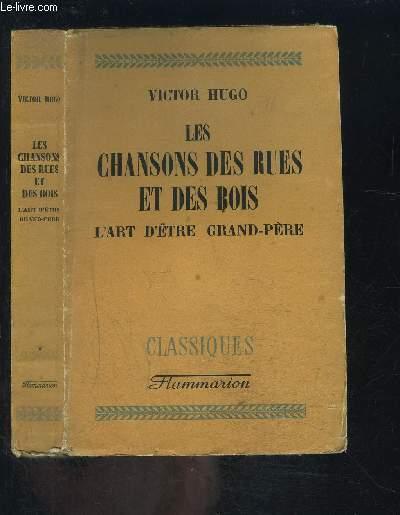 LES CHANSONS DES RUES ET DES BOIS- L ART D ETRE GRAND PERE / COLLECTION CLASSIQUES