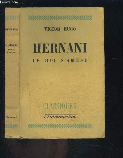 HERNANI- LE ROI S AMUSE / COLLECTION CLASSIQUE