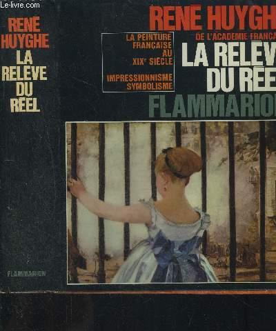 LA RELEVE DU REEL- LA PEINTURE FRANCAISE AU XIXe SIECLE- IMPRESSIONNISME SYMBOLISME