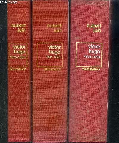 VICTOR HUGO- 3 TOMES EN 3 VOLUMES- I. 1802-1843 / II. 1844-1870 / III. 1870-1885.
