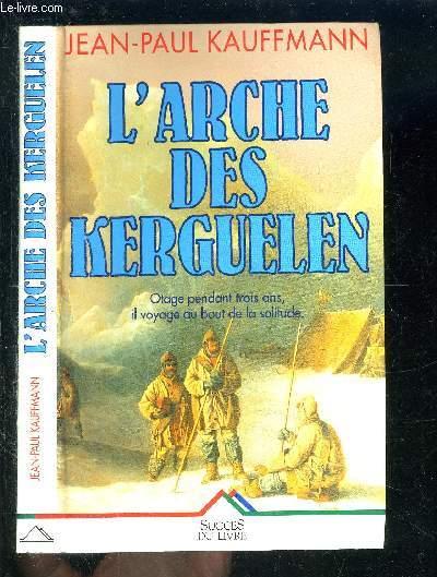 L ARCHE DES KERGUELEN