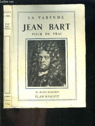 JEAN BART POUR DE VRAI / LES GRANDES BIOGRAPHIES