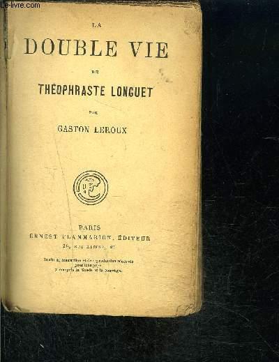 LA DOUBLE VIE DE THEPHRASTE LONGUET