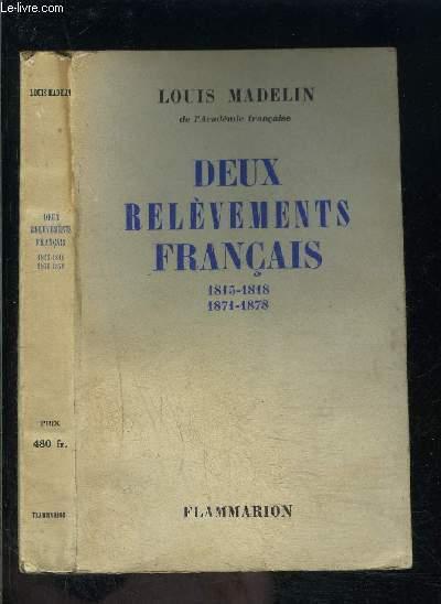 DEUX RELEVEMENTS FRANCAIS- 1815-1818 / 1871-1878