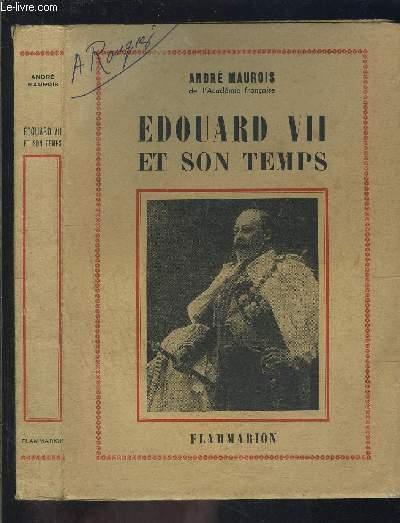 EDOUARD VII ET SON TEMPS