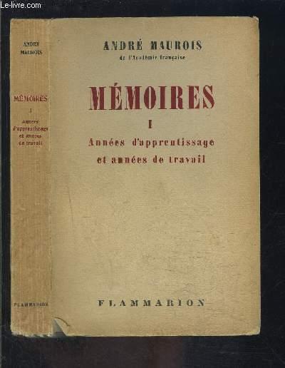 MEMOIRES TOME 1- ANNEES D APPRENTISSAGE ET ANNEES DE TRAVAIL