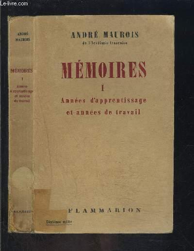MEMOIRES- TOME 1- ANNEES D APPRENTISSAGE ET ANNEES DE TRAVAIL