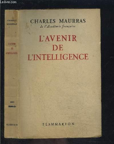 L AVENIR DE L INTELLIGENCE / suivi de: Auguste Comte- Le romantisme féminin- Mademoiselle Monk- L'invocation à Minerve.