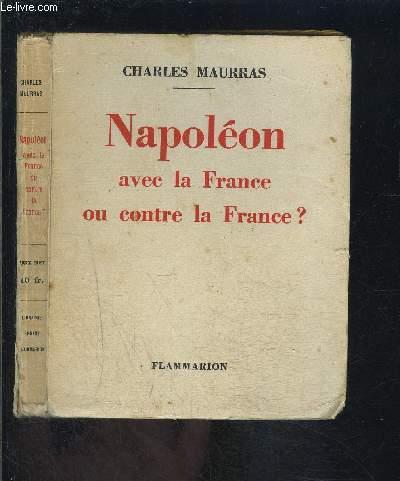 NAPOLEON AVEC LA FRANCE OU CONTRE LA FRANCE?