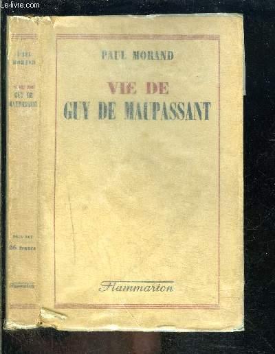 VIE DE GUY DE MAUPASSANT