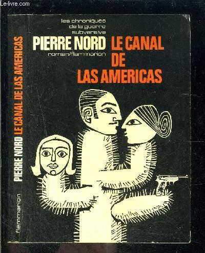 LE CANAL DE LAS AMERICAS- LES CHRONIQUES DE LA GUERRE SUBVERSIVE