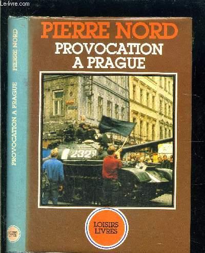 PROVOCATION A PRAGUE