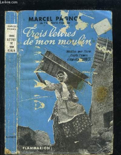 TROIS LETTRES DE MON MOULIN