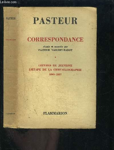 CORRESPONDANCE- LETTRES DE JEUNESSE- L ETAPE DE LA CRISTALLOGRAPHIE 1840-1857- TOME 1