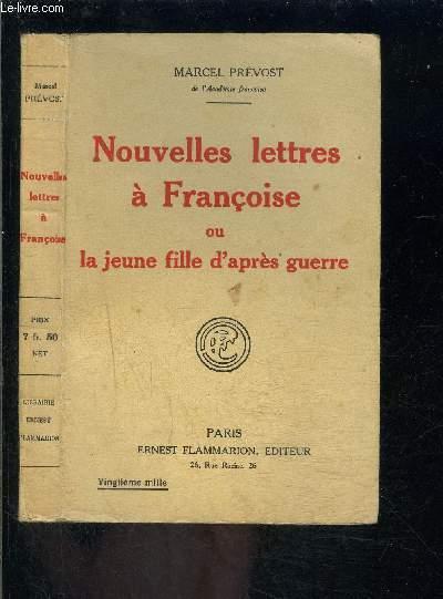 NOUVELLES LETTRES A FRANCOISE OU LA JEUNE FILLE D APRES GUERRE