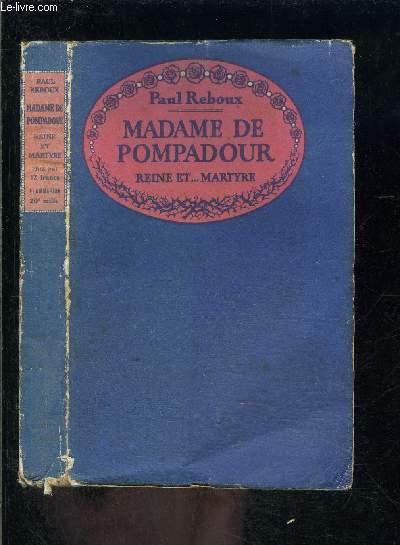 MADAME DE POMPADOUR- REINE ET...MARTYRE