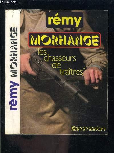 MORHANGE- LES CHASSEURS DE TRAITRES