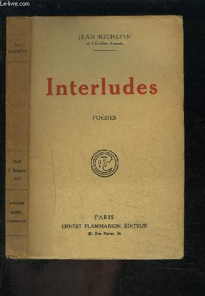 INTERLUDES- POESIES/ 1. Dernières chansons de mon premier livre- 2. Neuf grandes odes- 3. Pour quelques nous.
