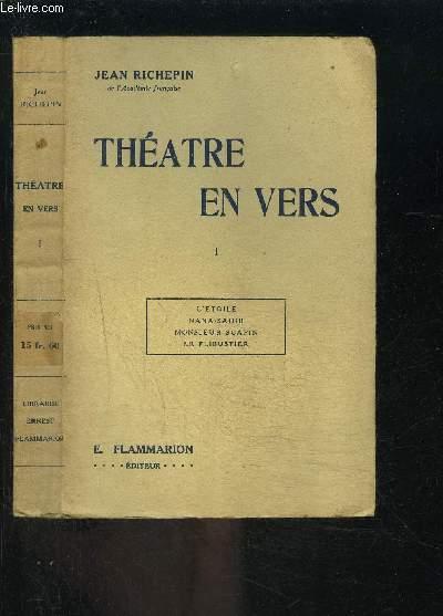 THEATRE EN VERS- TOME 1 VENDU SEUL- L ETOILE- NANA SAHIB- MONSIEUR SCAPIN- LE FLIBUSTIER.