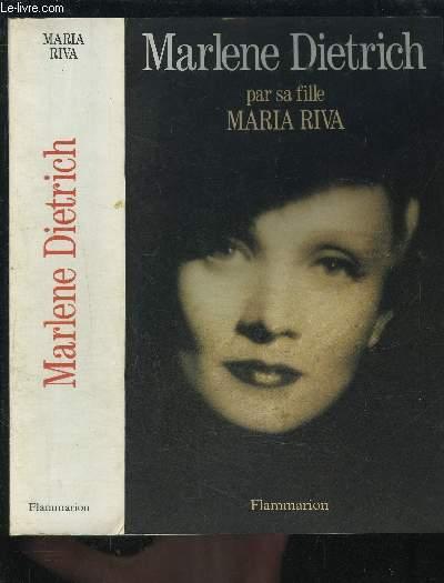 MARLENE DIETRICH PAR SA FILLE MARIA RIVA