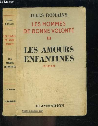 LES HOMMES DE BONNE VOLONTE- TOME 3- VENDU SEUL- LES AMOURS ENFANTINES