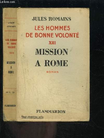 LES HOMMES DE BONNE VOLONTE- TOME 13- VENDU SEUL- MISSION A ROME