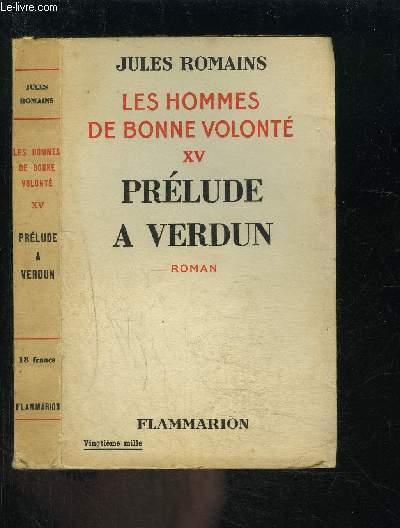 LES HOMMES DE BONNE VOLONTE- TOME 15- VENDU SEUL- PRELIDE A VERDUN