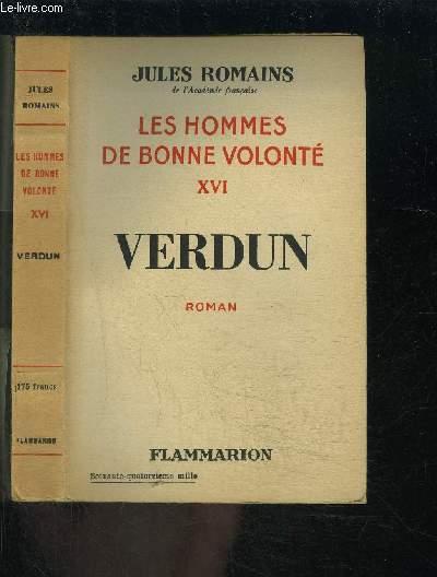 LES HOMMES DE BONNE VOLONTE- TOME 16- VENDU SEUL- VERDUN